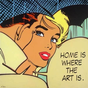 (CreativeWork) Home Is Where The Art Is by Alan Delon. print. Shop online at Bluethumb.